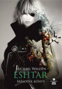 Michael Walden: Eshtar – Második könyv