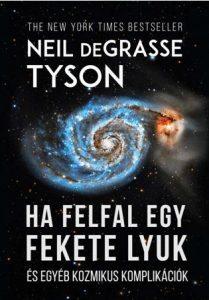 Neil deGrasse Tyson: Ha felfal egy fekete lyuk