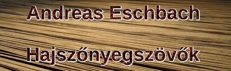 AJÁNLÓ – Andreas Eschbach: Hajszőnyegszövők