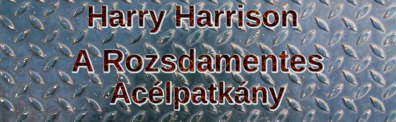 AJÁNLÓ – Harry Harrison: A Rozsdamentes Acélpatkány